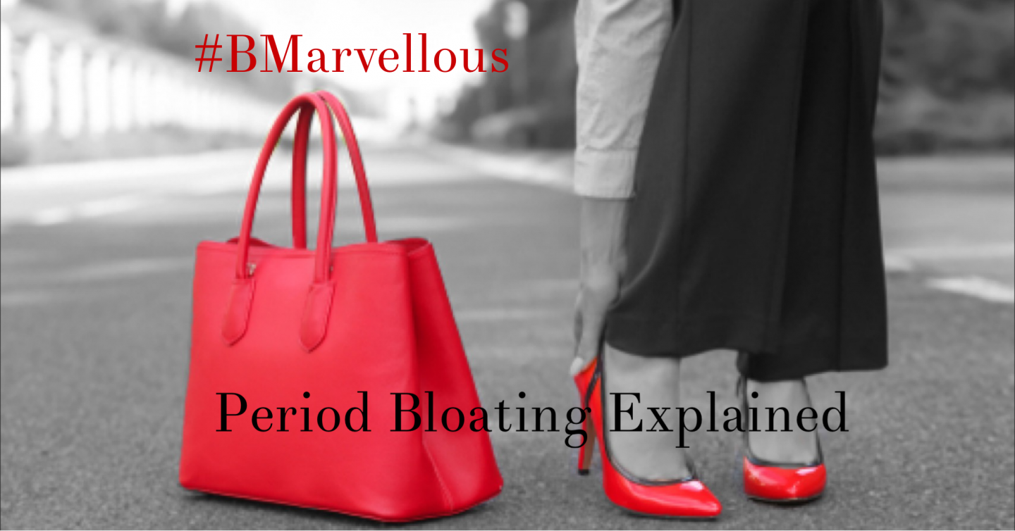 Period Bloating. Causes & Remedies