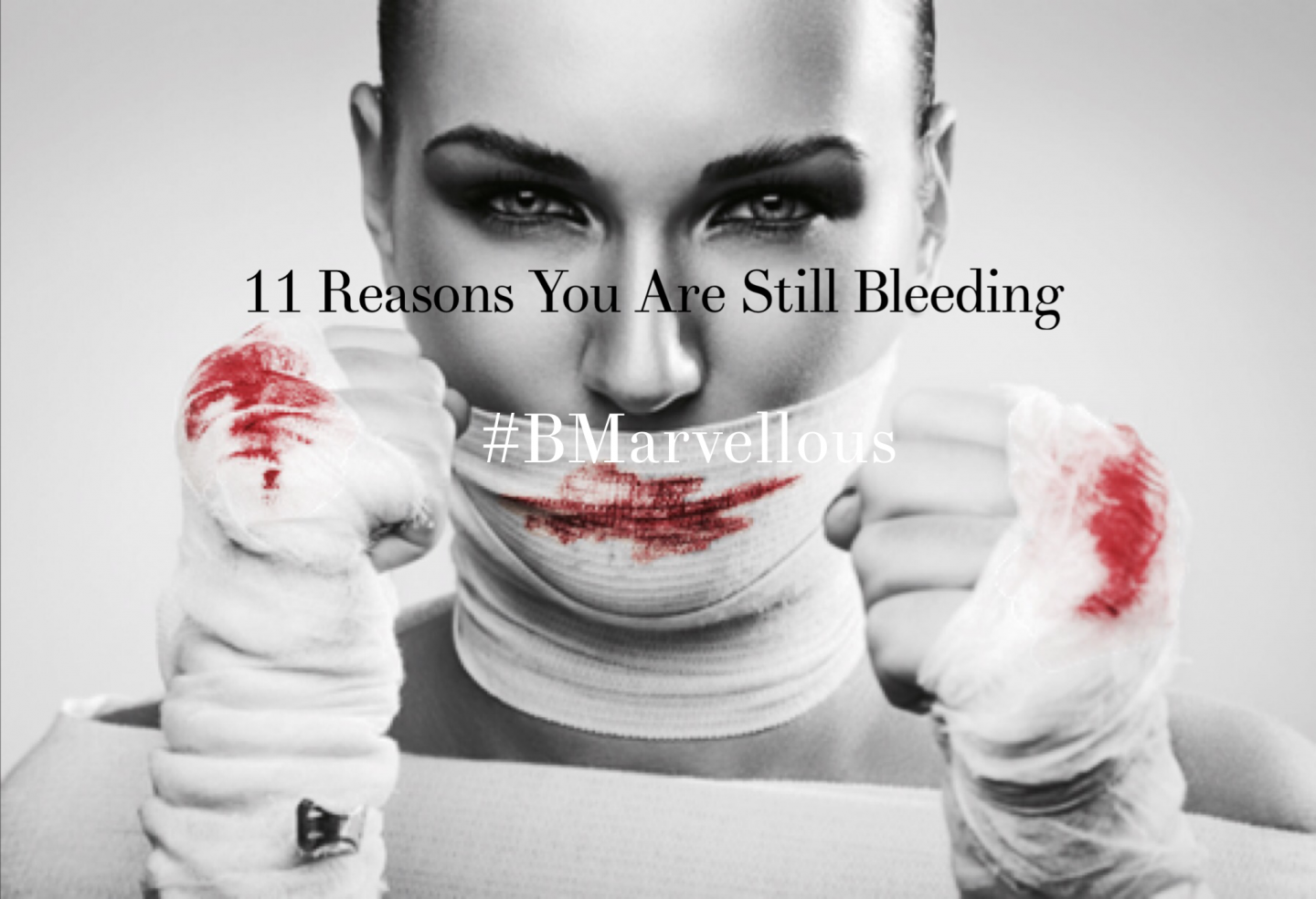 11 Reasons You Are Still Bleeding